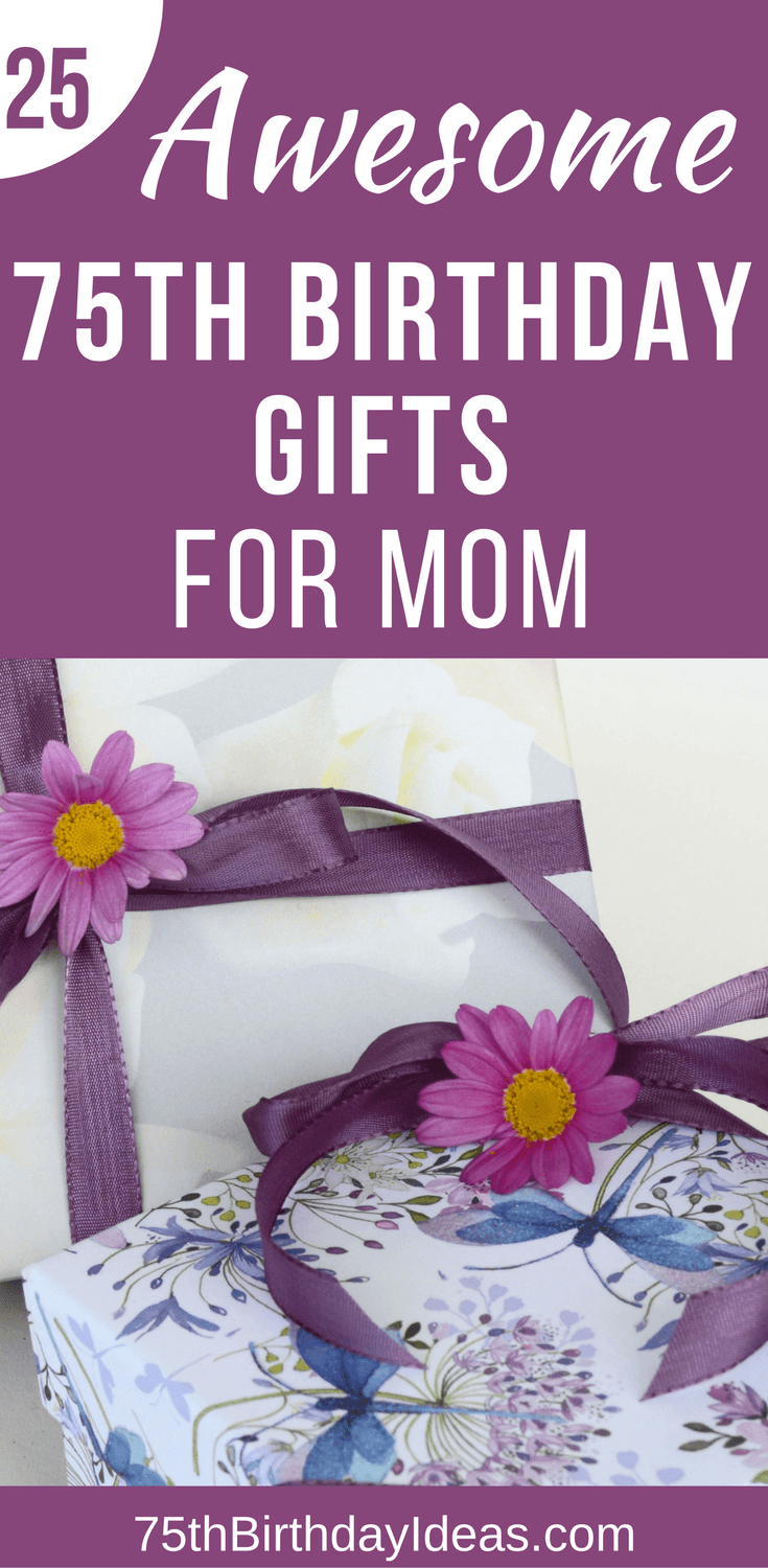 75th Birthday Gift Ideas For Mom 20 75th Birthday Gifts