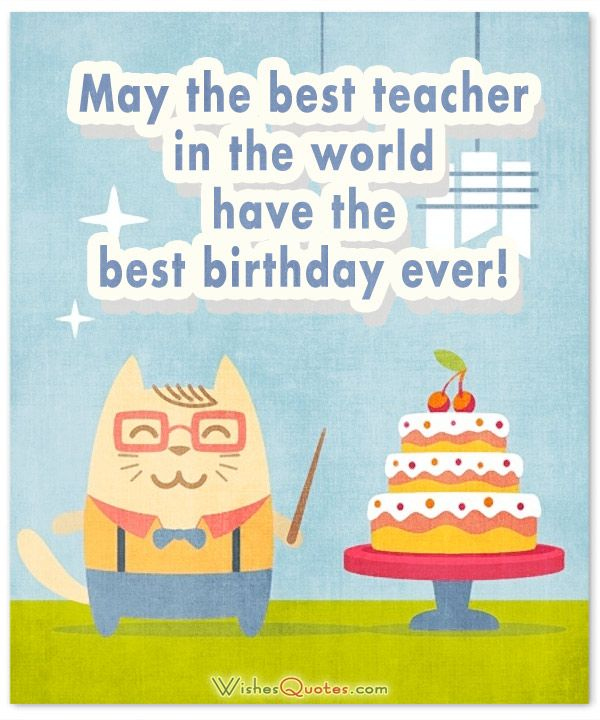 Birthday Wishes For Teacher By Happy Birthday Teacher