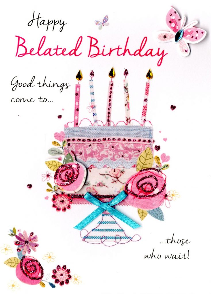 Happy Belated Birthday Greeting Card Second Nature Just To