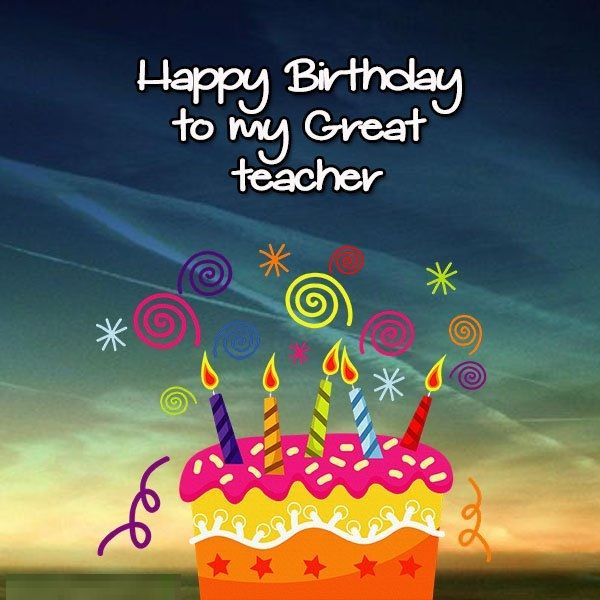 Happy Birthday Greeting Cards Images To Teachers