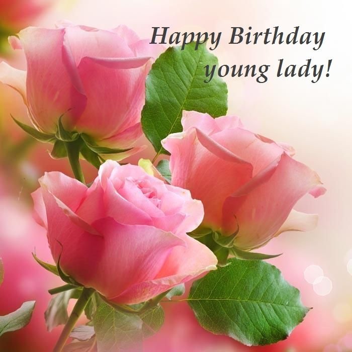 Happy Birthday Young Lady Beautiful Roses
