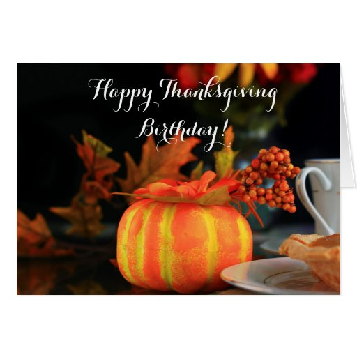 Happy Thanksgiving Birthday Greeting Card Zazzle