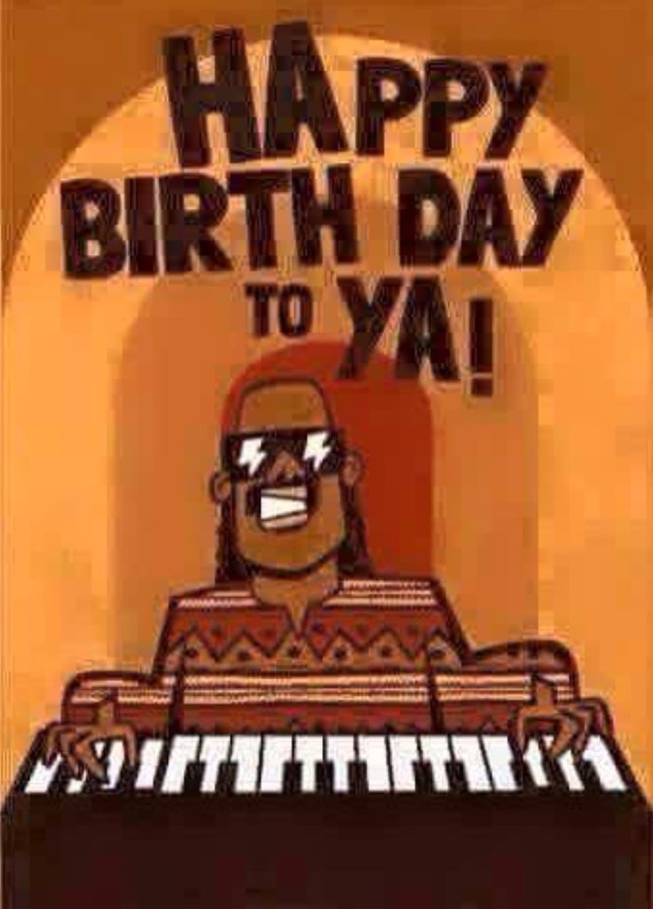 Stevie Wonder Happy Birthday To Ya Happy Birthday Black