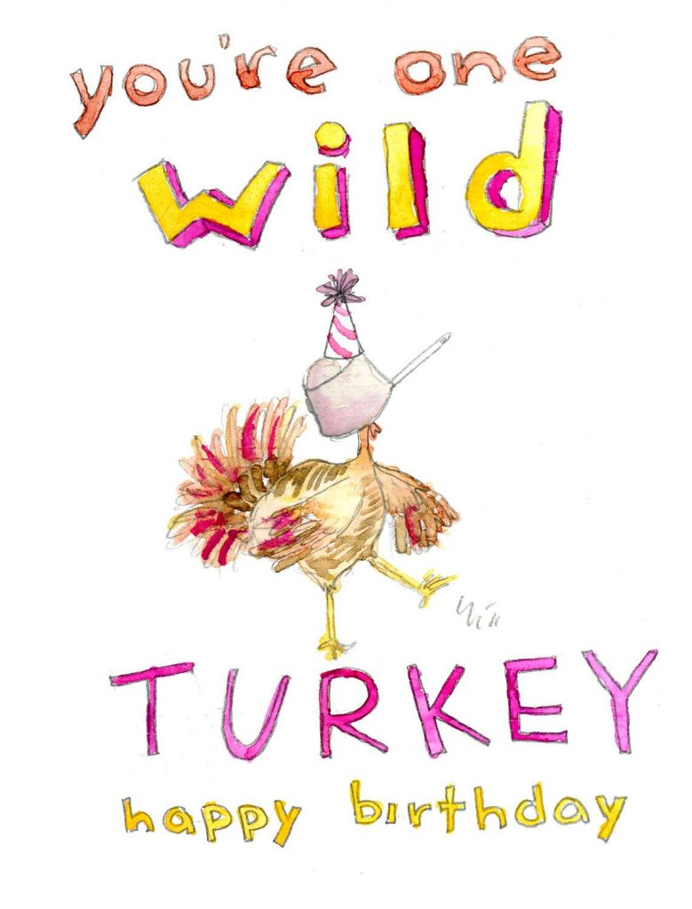 You re One Wild Turkey Happy Birthday Greeting Card